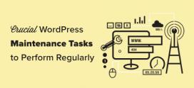 13 Crucial WordPress Maintenance Tasks to Perform Regularly
